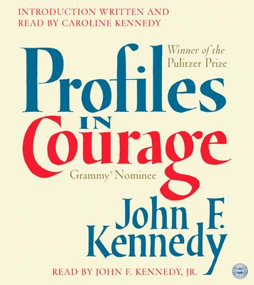 [CD] Profiles in Courage By Kennedy, John Fitzgerald/ Kennedy, Caroline (INT)/ Kennedy, John Fitzgerald (NRT)