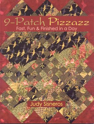 9-Patch Pizzazz By Sisneros, Judy